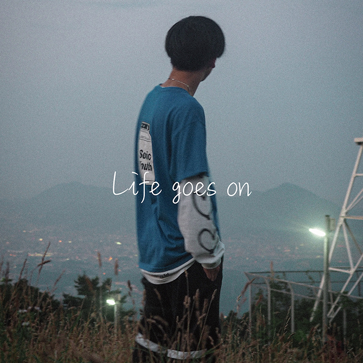 「Life goes on」