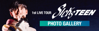 1st LIVE TOUR「SICKSTEEN」PHOTO GALLERY